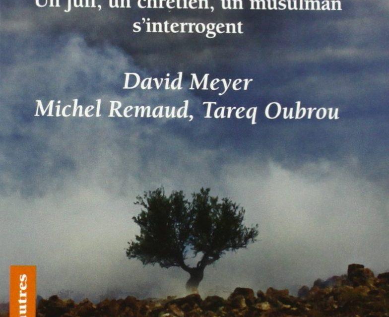LA VOCATION DE LA TERRE SAINTE. Un juif, un chrétien et un musulman s'interrogent, Édition Lessius