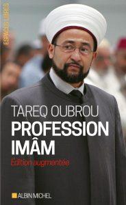 PROFESSION IMAM, Albin Michel (coll. Spiritualités), Paris, 2009. (avec Cédric Baylocq et Michaël Privot)