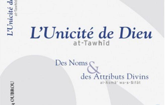 L'UNICITÉ DE DIEU. DES NOMS ET ATTRIBUTS DIVINS éditions Bayane, 2006.