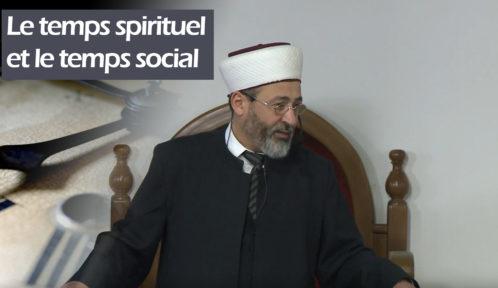 Le temps spirituel et le temps social - Tareq Oubrou