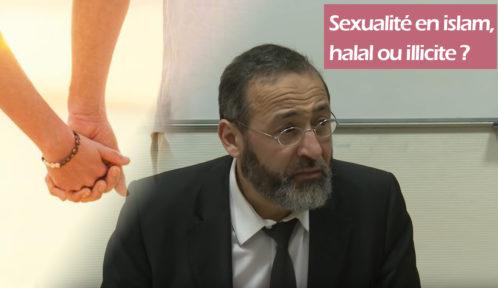 Sexualité en islam, halal ou illicite ? - Tareq Oubrou